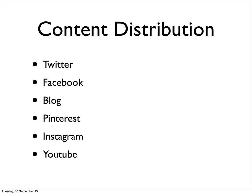 Content Distribution • Twitter • Facebook • Blo...