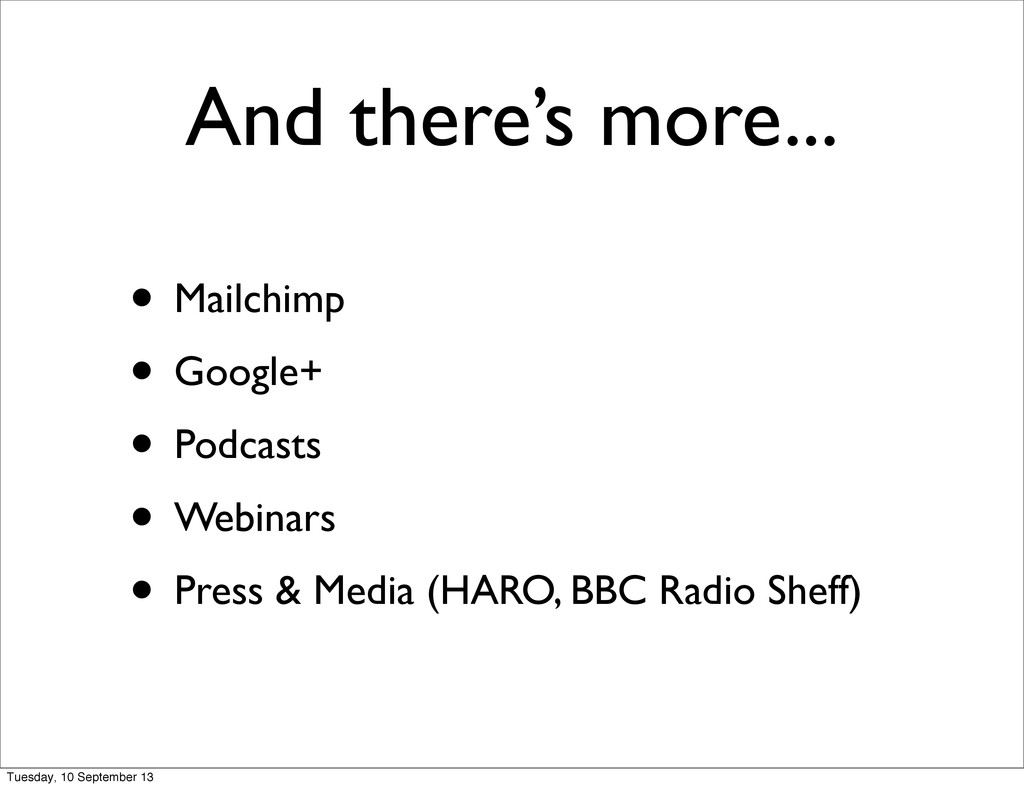 And there's more... • Mailchimp • Google+ • Pod...