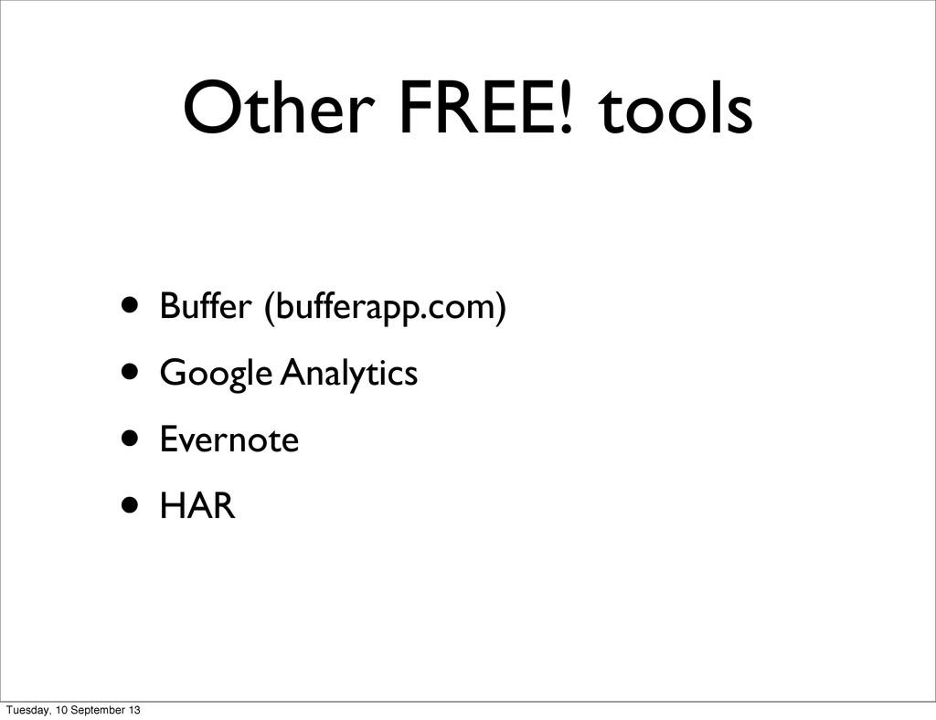 Other FREE! tools • Buffer (bufferapp.com) • Go...