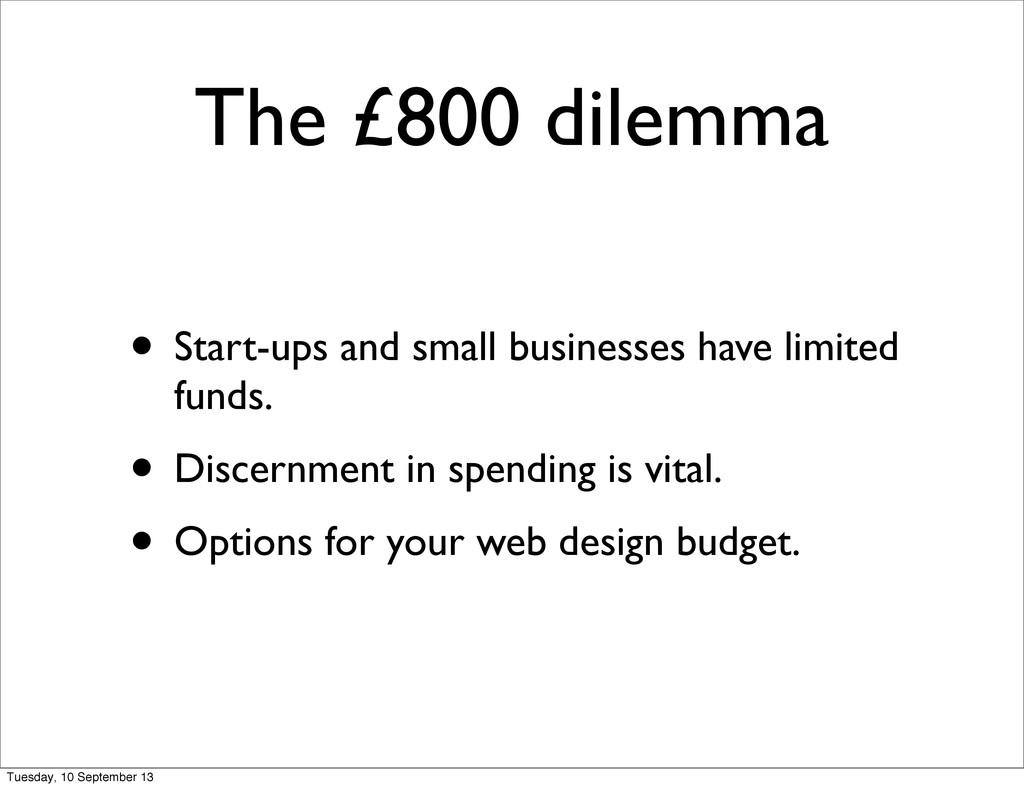 The £800 dilemma • Start-ups and small business...