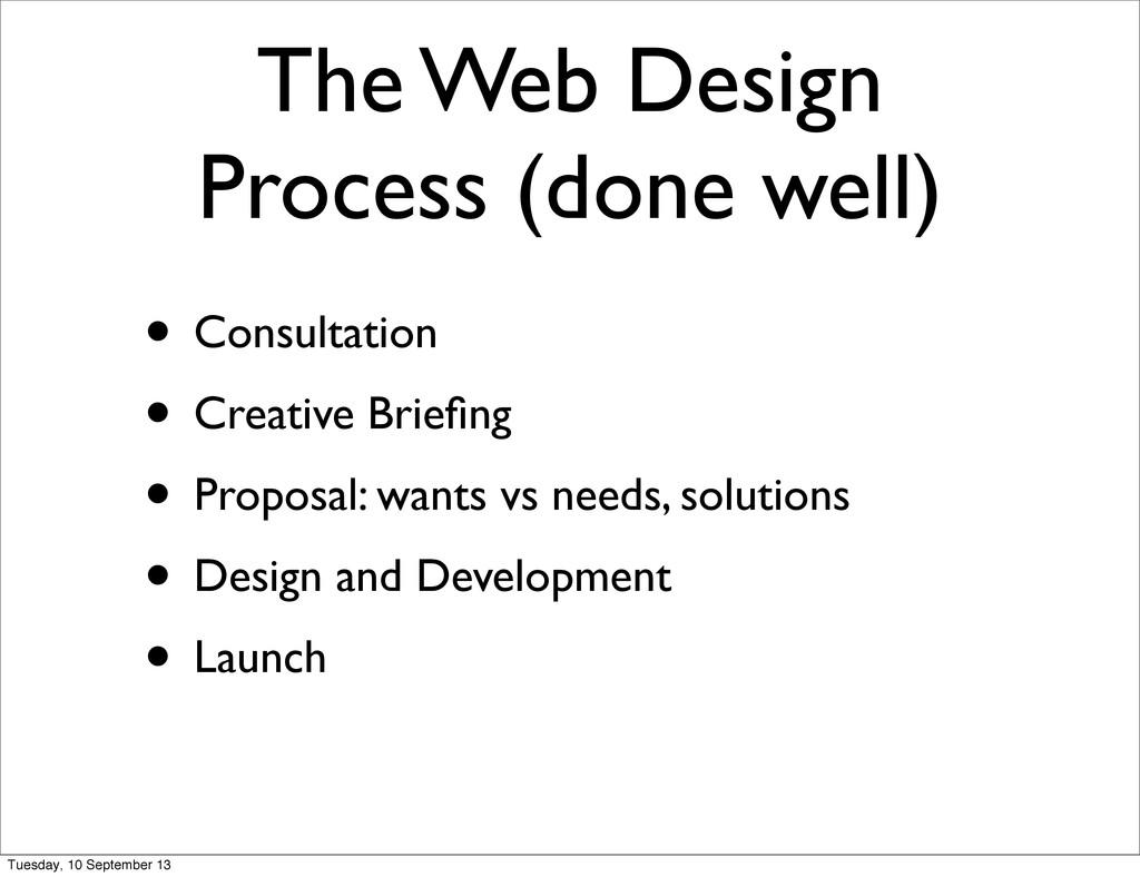 The Web Design Process (done well) • Consultati...