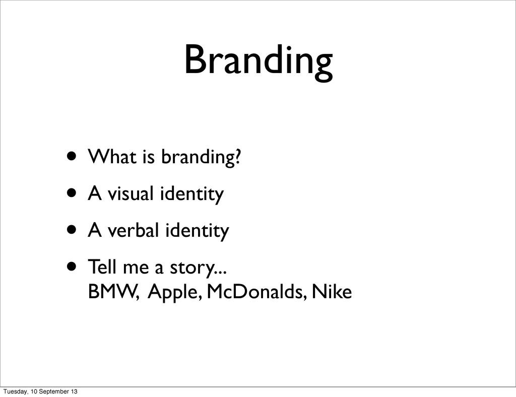 Branding • What is branding? • A visual identit...