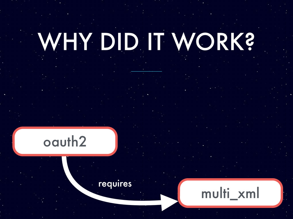 WHY DID IT WORK? multi_xml oauth2 requires