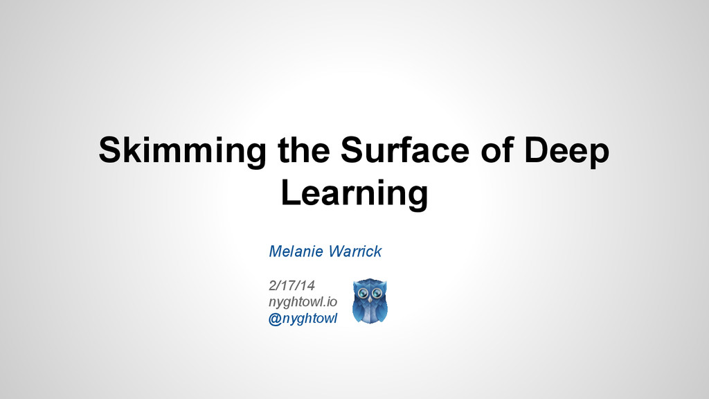 Skimming the Surface of Deep Learning Melanie W...