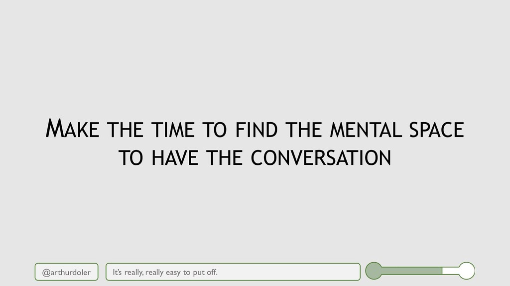 @arthurdoler MAKE THE TIME TO FIND THE MENTAL S...
