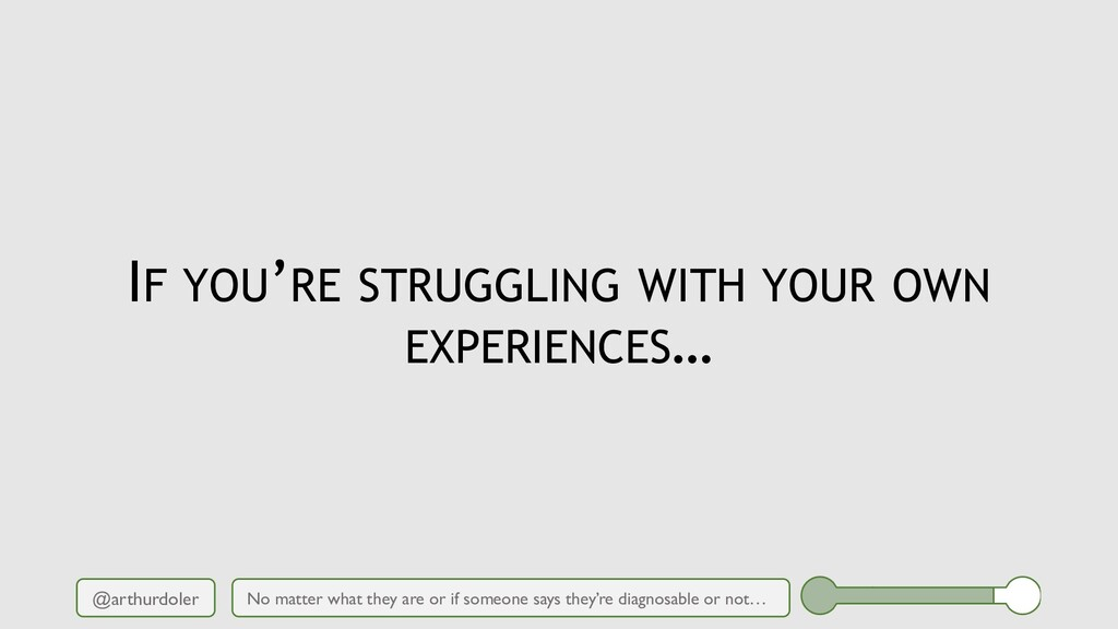 @arthurdoler IF YOU'RE STRUGGLING WITH YOUR OWN...