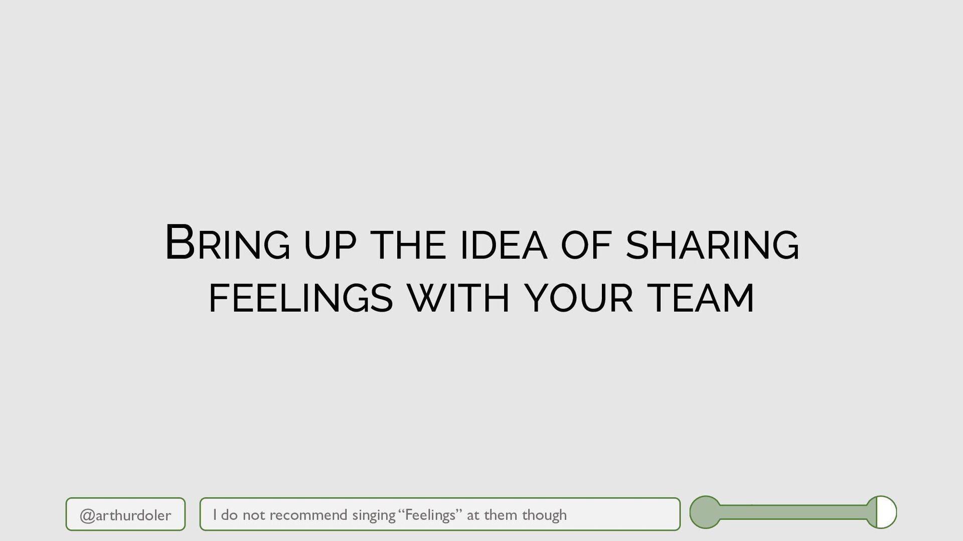 @arthurdoler BRING UP THE IDEA OF SHARING FEELI...
