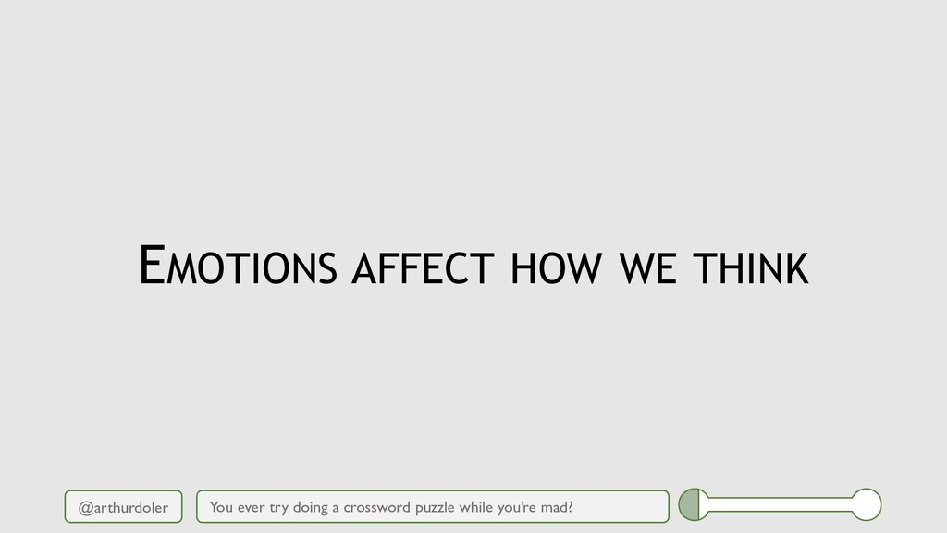 @arthurdoler EMOTIONS AFFECT HOW WE THINK You e...