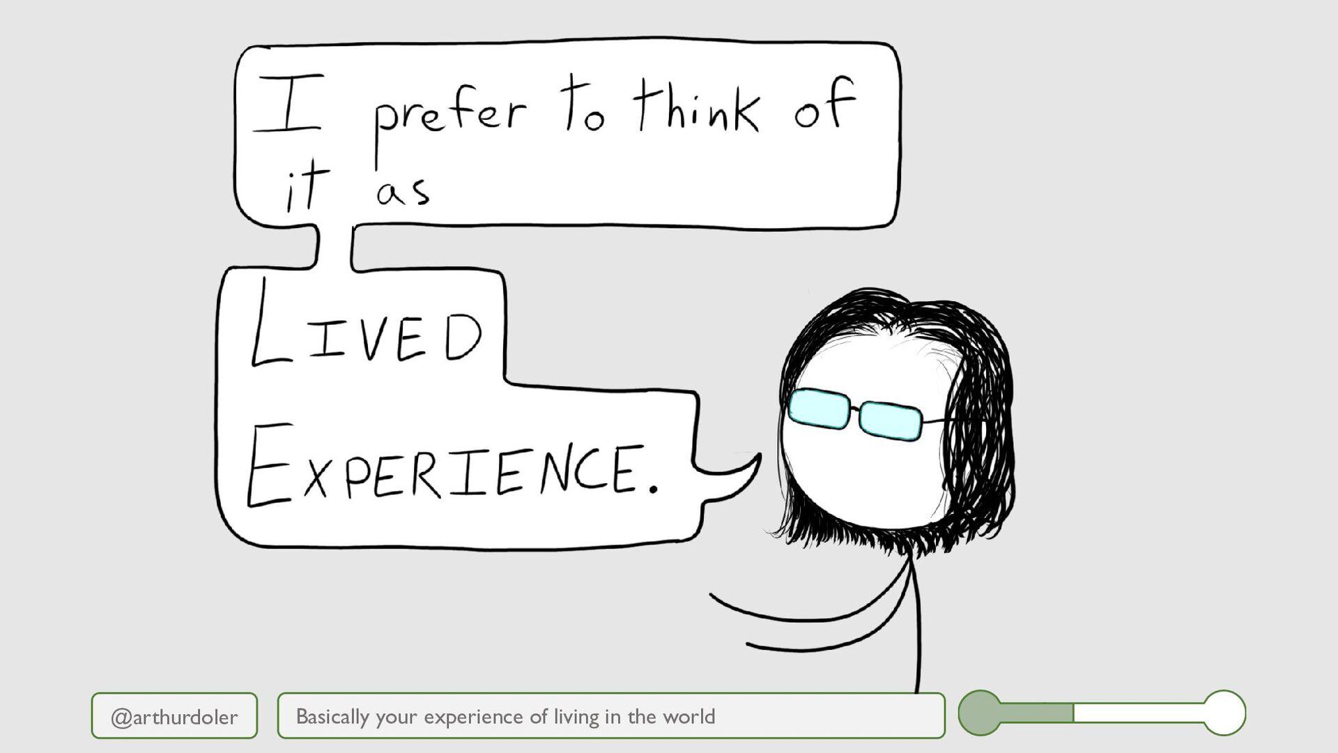 @arthurdoler Basically your experience of livin...