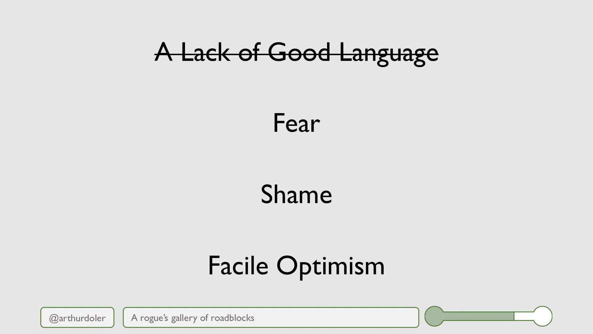 @arthurdoler A Lack of Good Language Fear Shame...