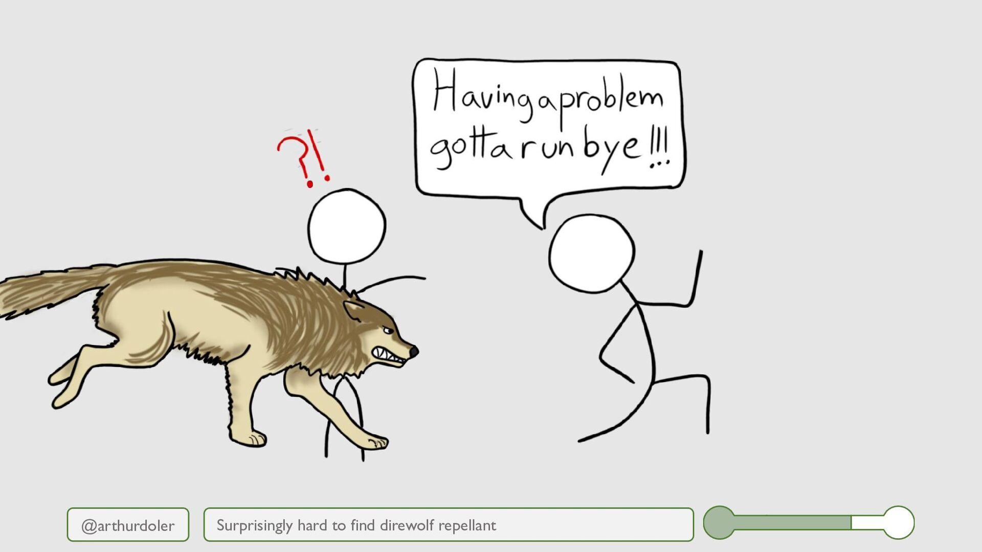 @arthurdoler Surprisingly hard to find direwolf...