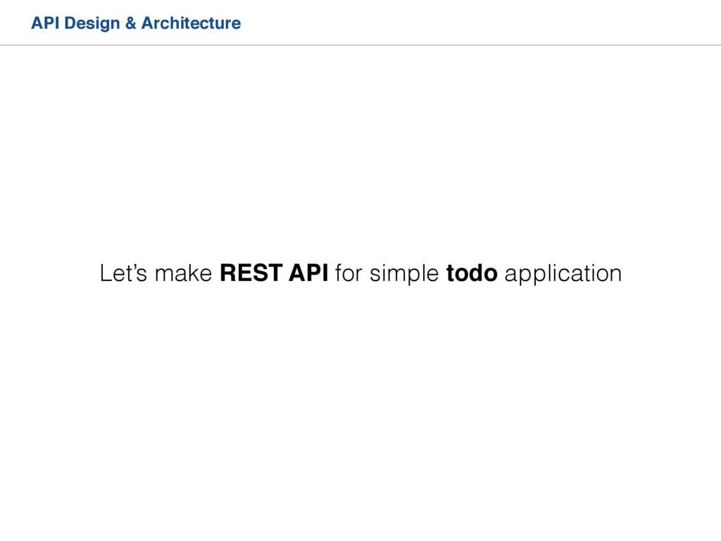 API Design & Architecture Let's make REST API f...