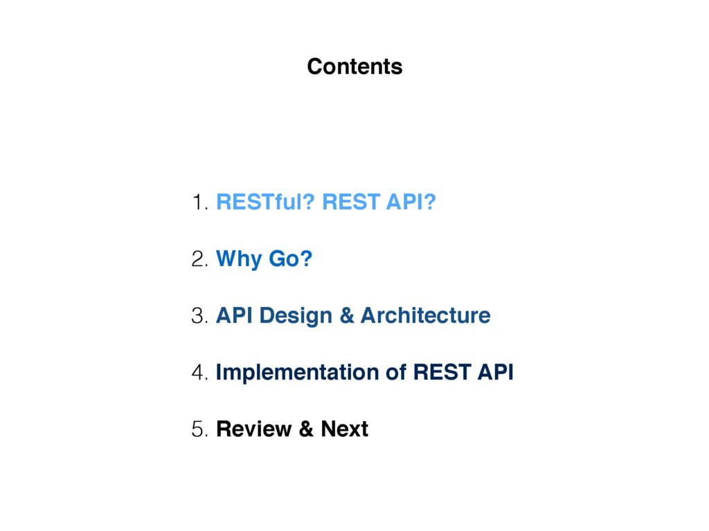 2. Why Go? 4. Implementation of REST API 3. API...
