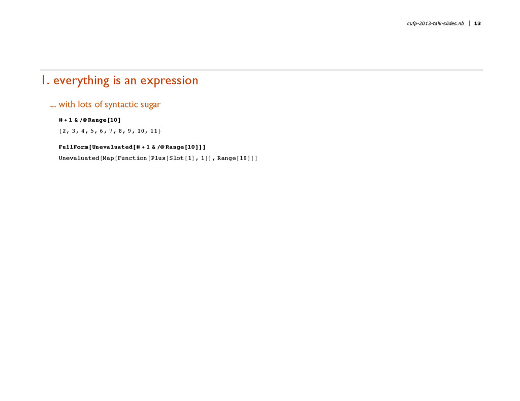 1. everything is an expression ... with lots of...