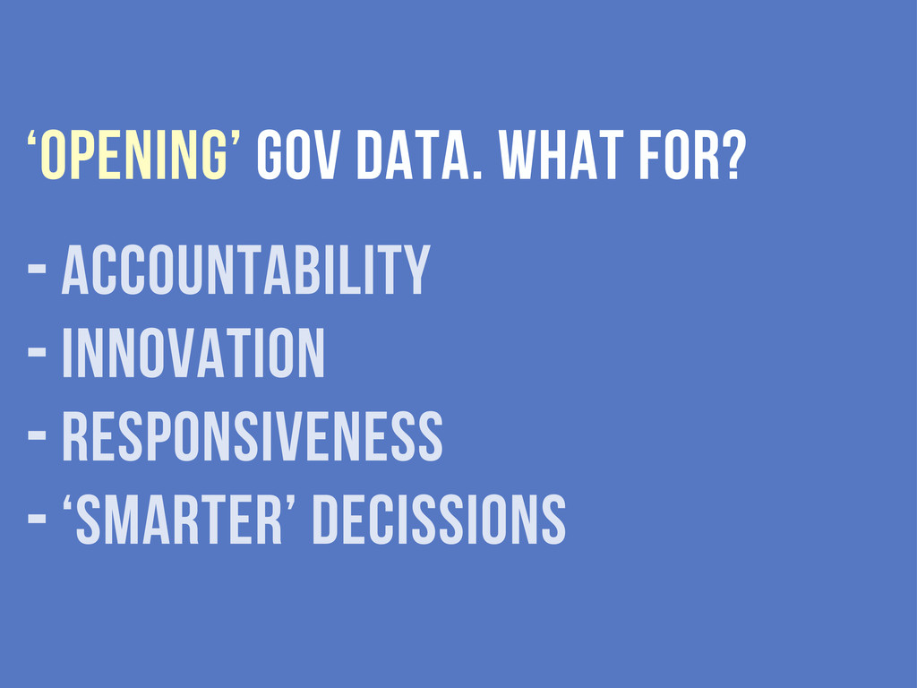 'opening' gov data. what for? - accountability ...
