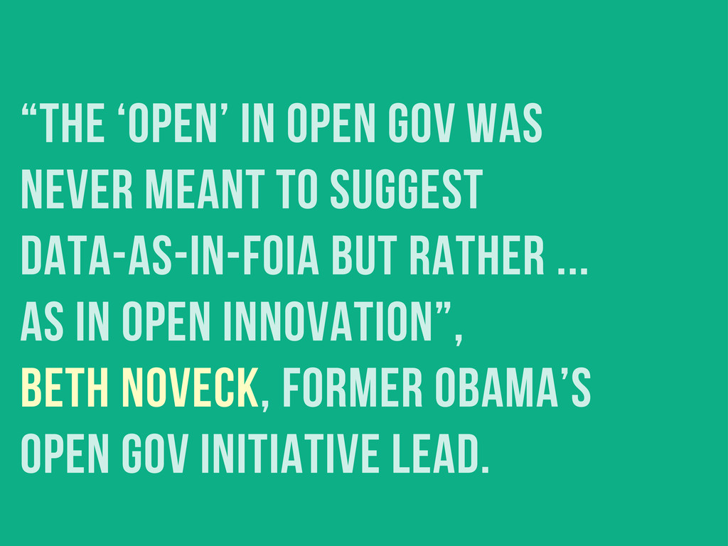 """""""the 'open' in open gov was never meant to sugg..."""