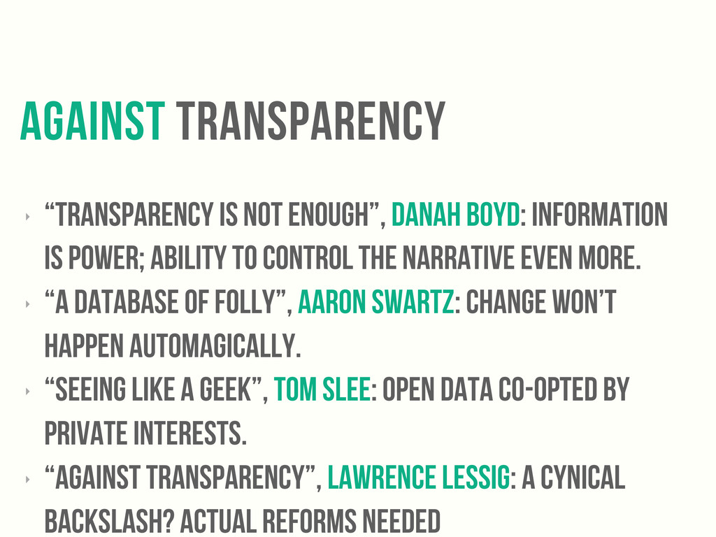 """against transparency ‣ """"transparency is not eno..."""