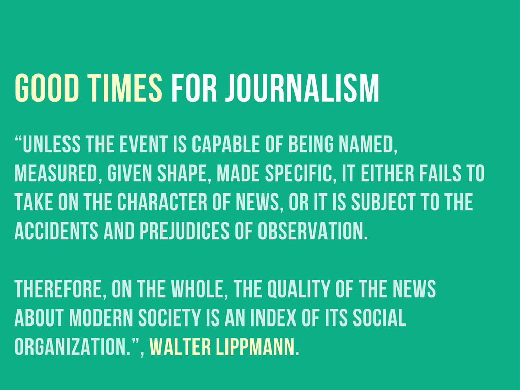 """good times for journalism """"Unless the event is ..."""