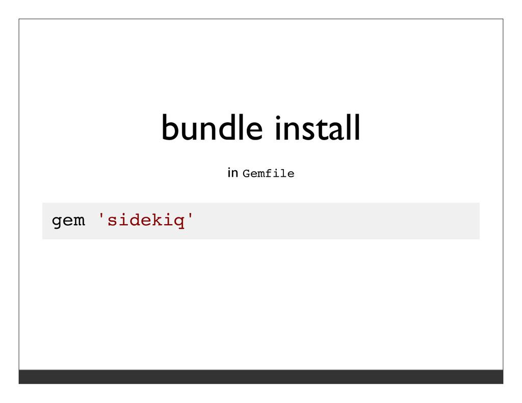 bundle install in Gemfile gem 'sidekiq'