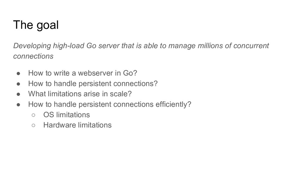 The goal Developing high-load Go server that is...