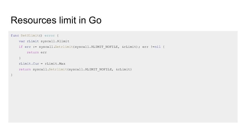 Resources limit in Go func SetUlimit() error { ...