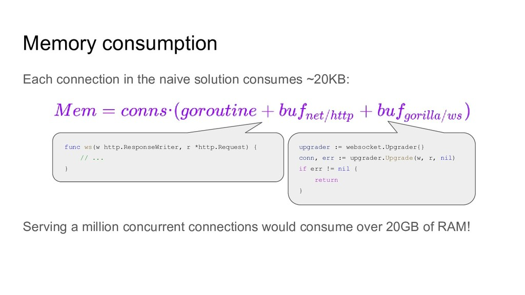 Memory consumption Each connection in the naive...