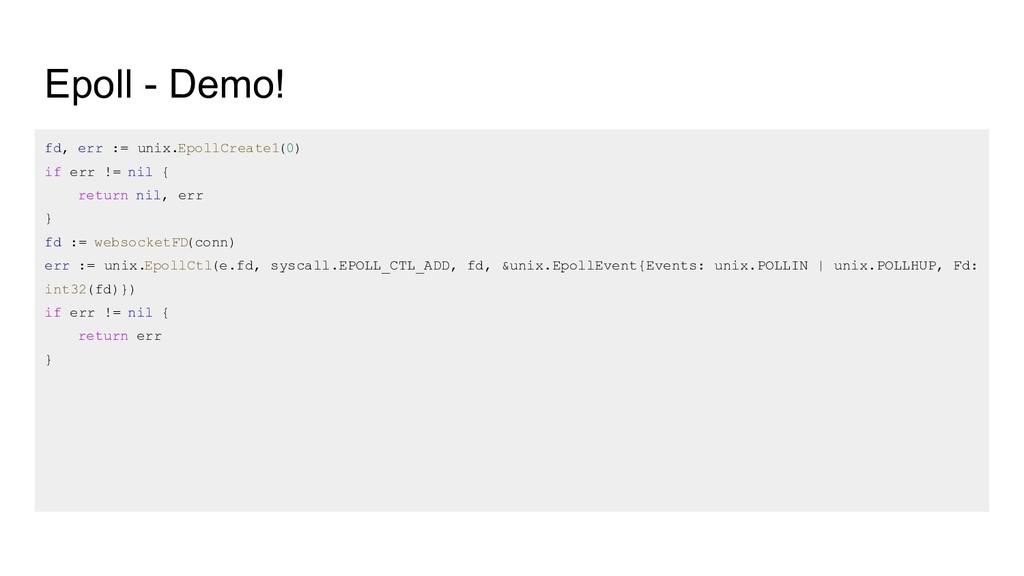 Epoll - Demo! fd, err := unix.EpollCreate1(0) i...
