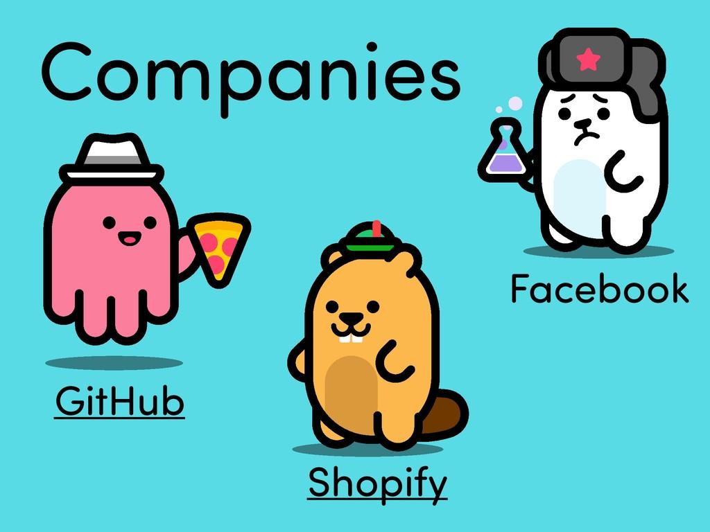 Companies GitHub Facebook Shopify