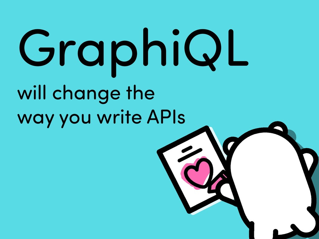 GraphiQL will change the way you write APIs