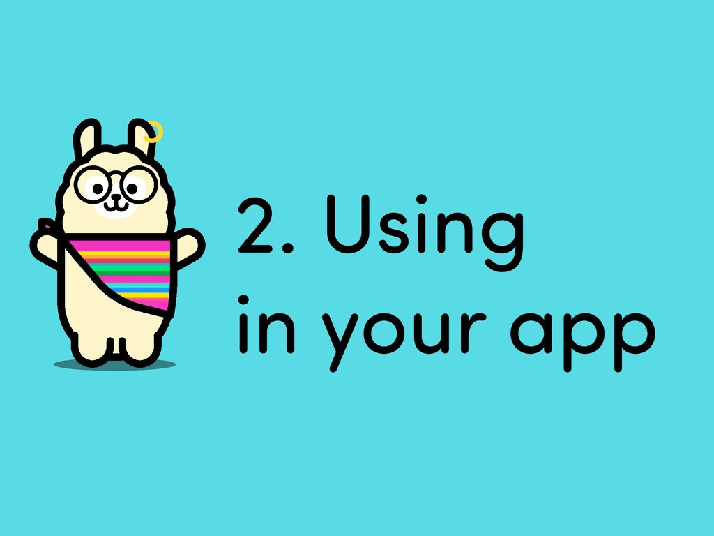 2. Using in your app