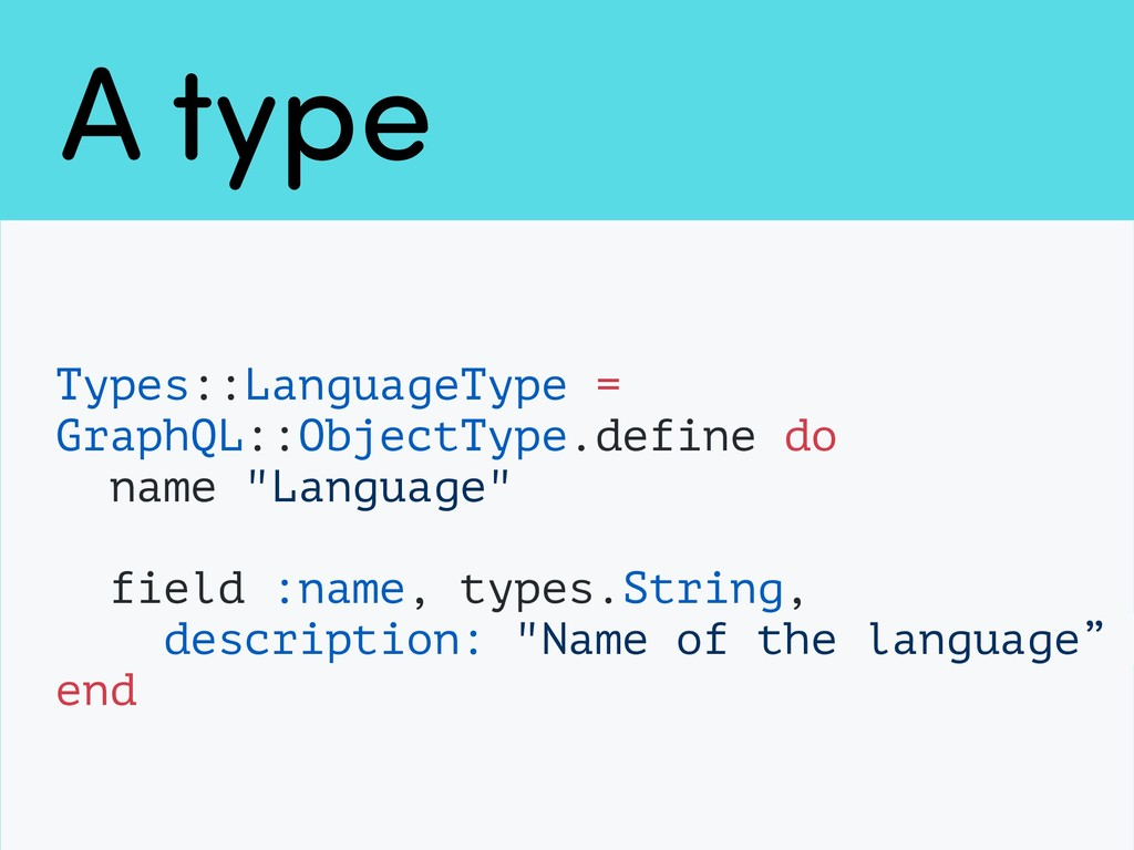 A type Types::LanguageType = GraphQL::ObjectTyp...