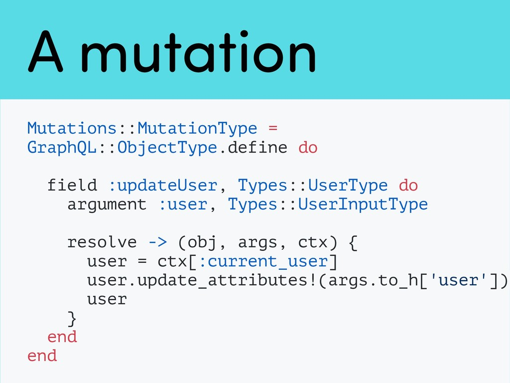 A mutation Mutations::MutationType = GraphQL::O...