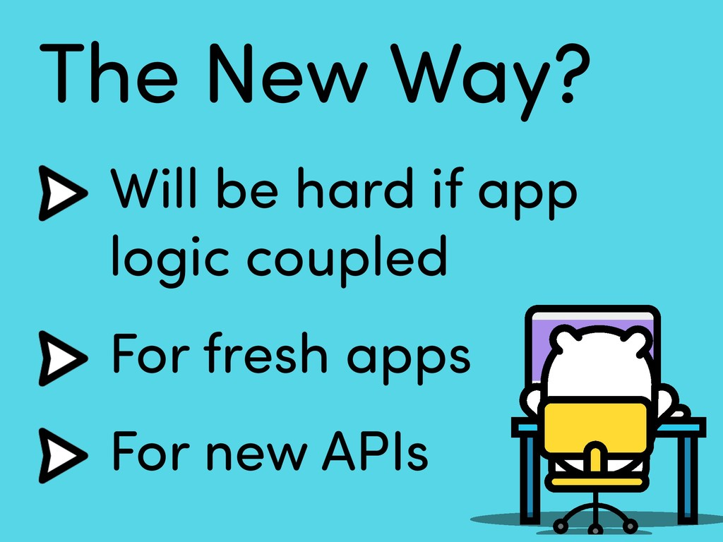 The New Way? Will be hard if app