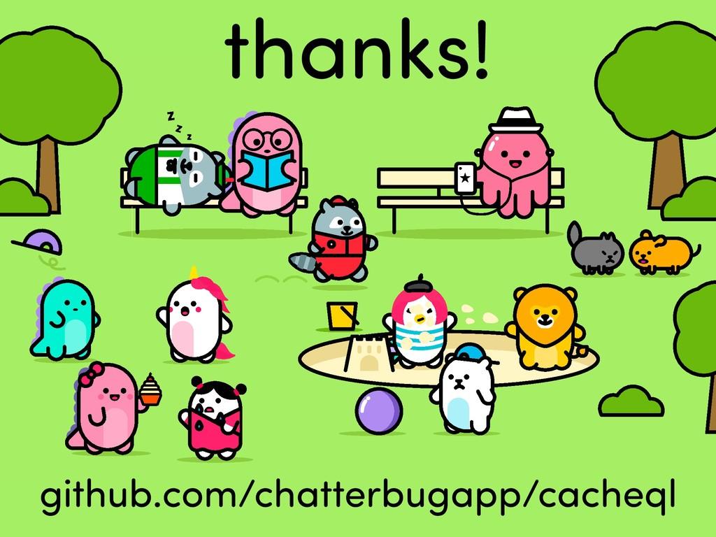 thanks! github.com/chatterbugapp/cacheql
