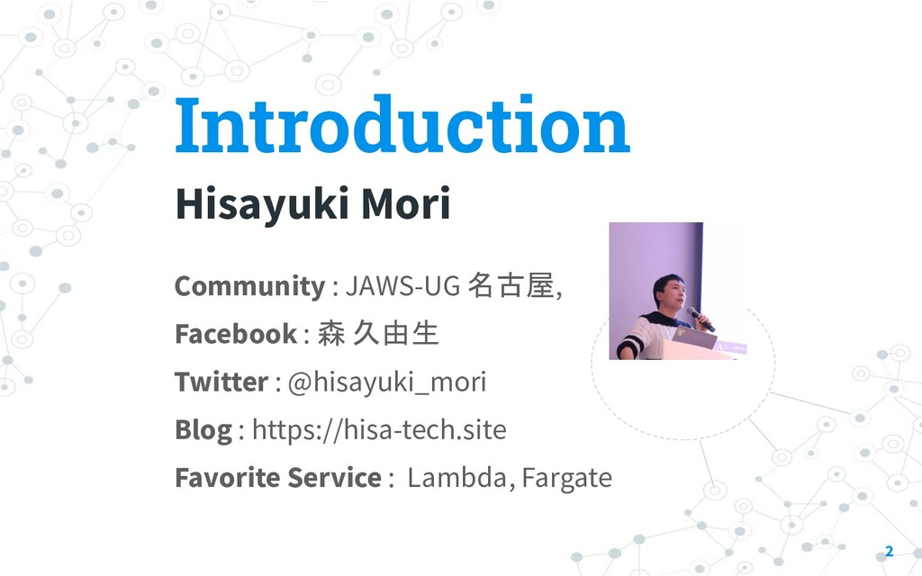 Introduction Hisayuki Mori Community : JAWS-UG ...