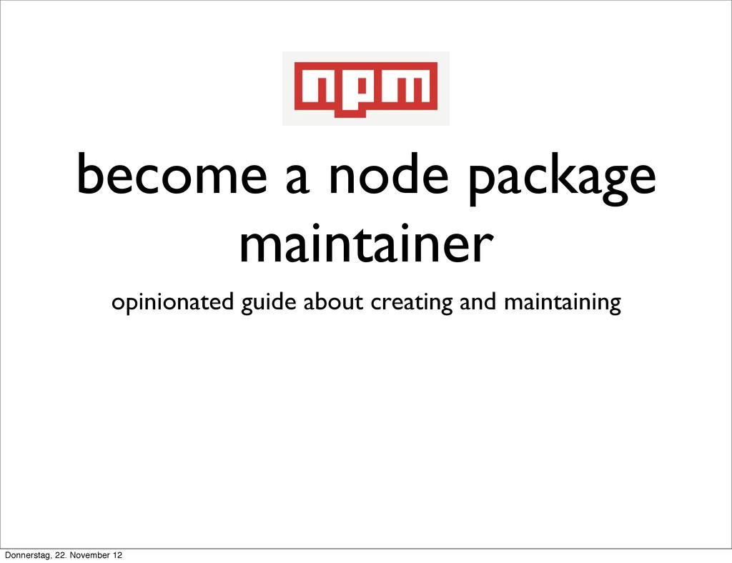 become a node package maintainer opinionated gu...