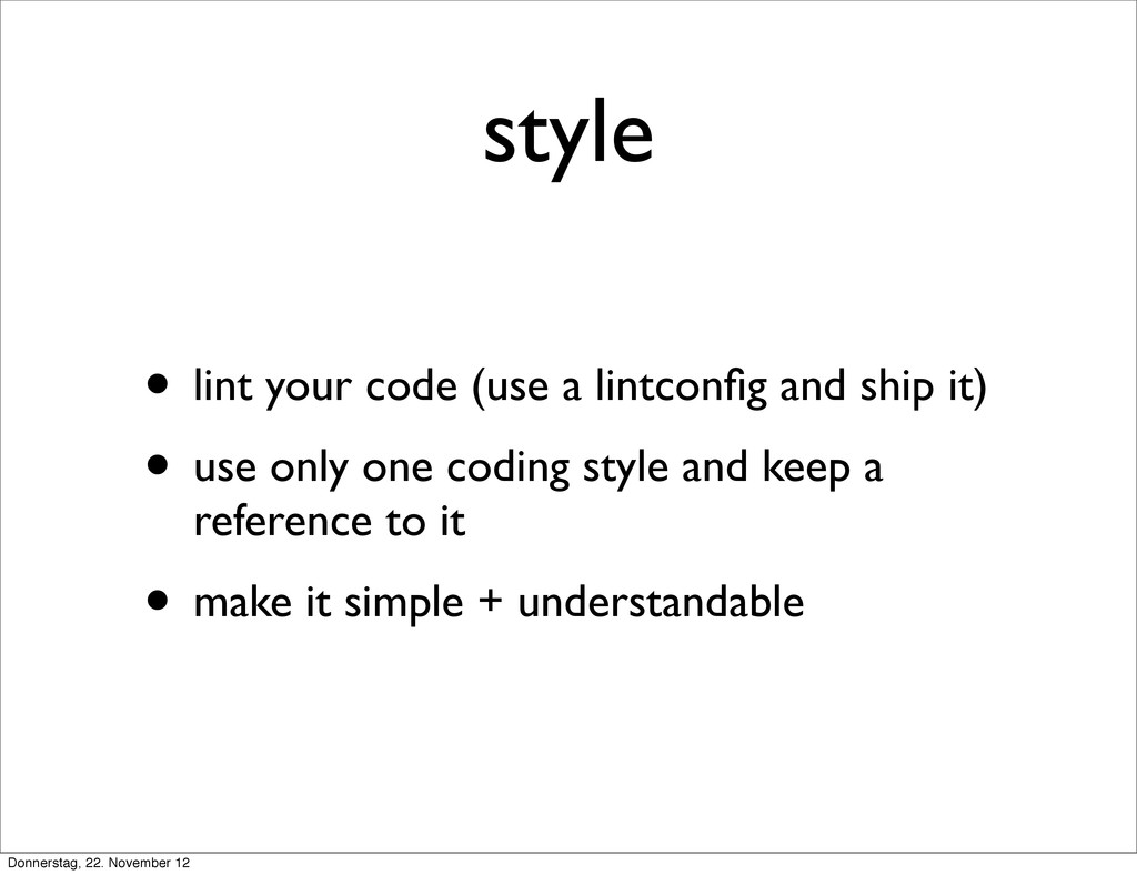 style • lint your code (use a lintconfig and shi...