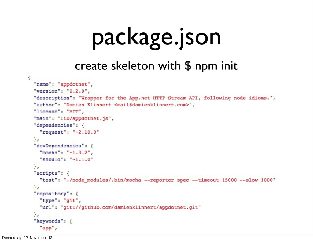 package.json create skeleton with $ npm init Do...