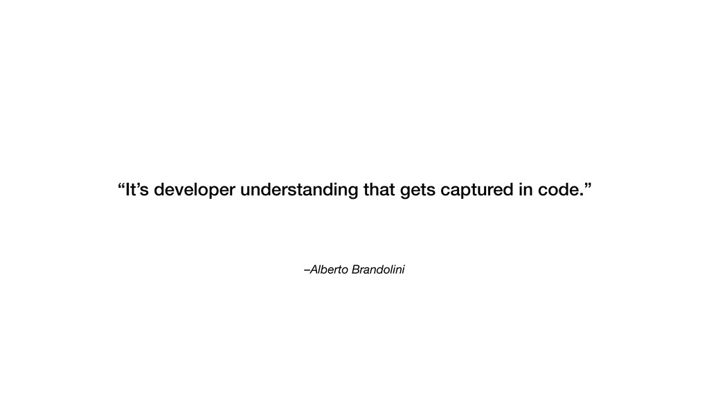 "–Alberto Brandolini ""It's developer understandi..."