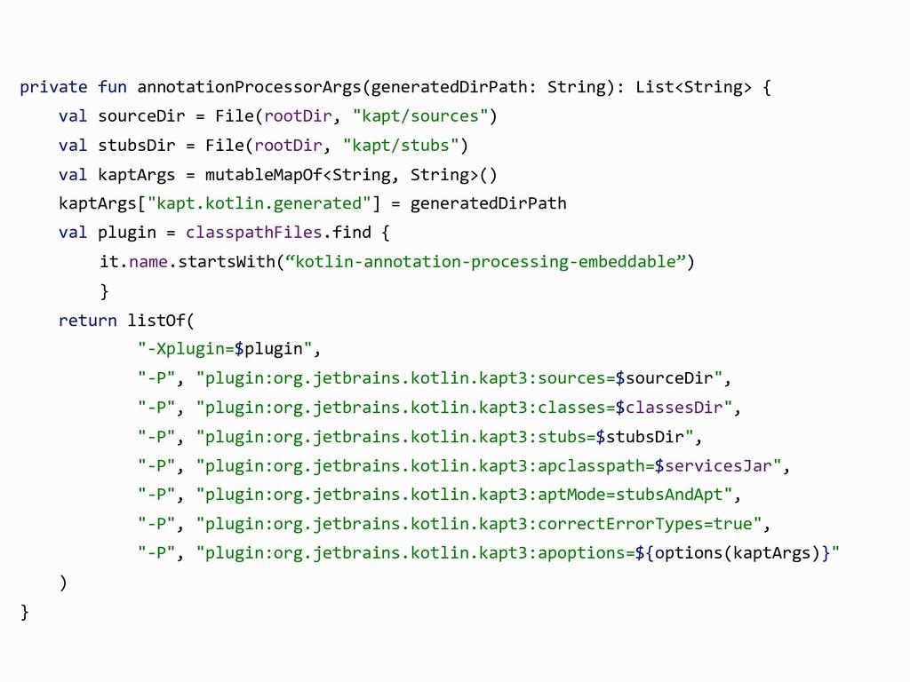 private fun annotationProcessorArgs(generatedDi...