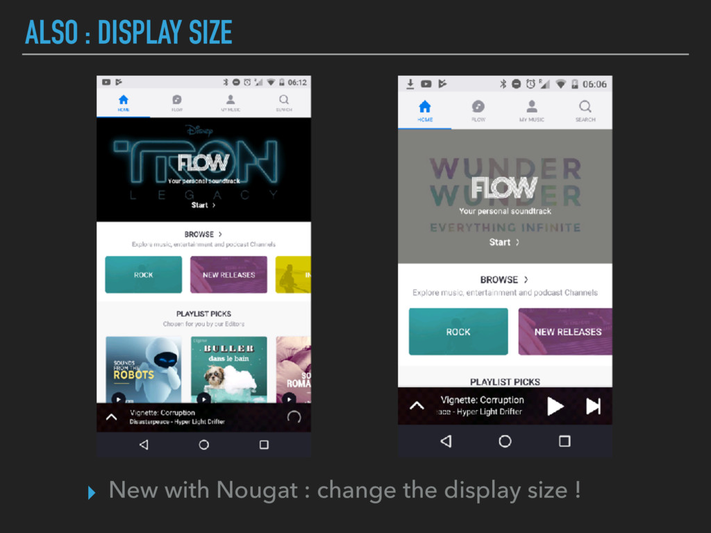 ▸ New with Nougat : change the display size ! A...