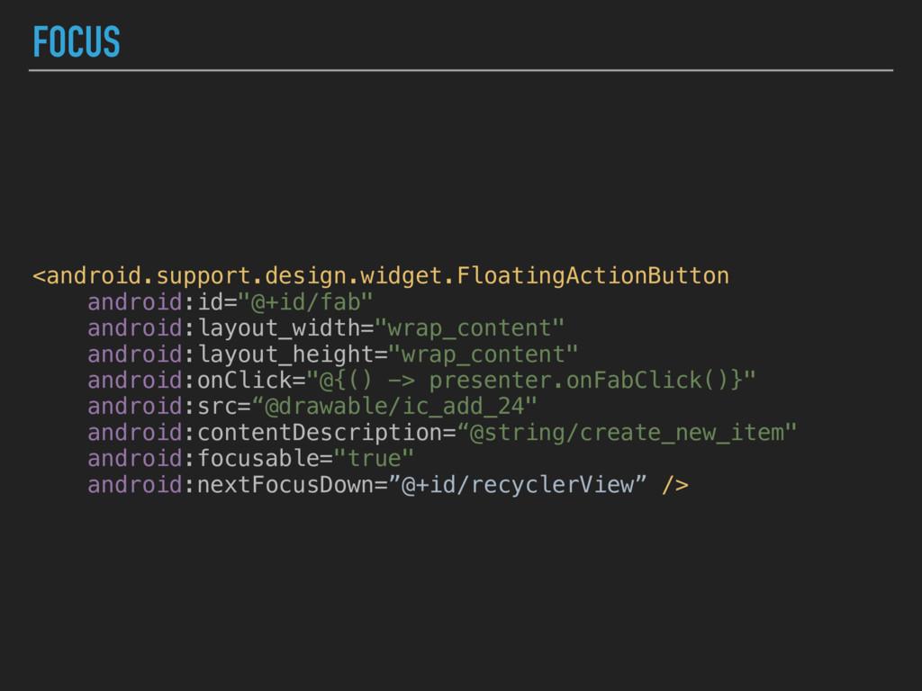 FOCUS <android.support.design.widget.FloatingAc...