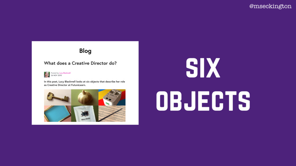 six objects @mseckington