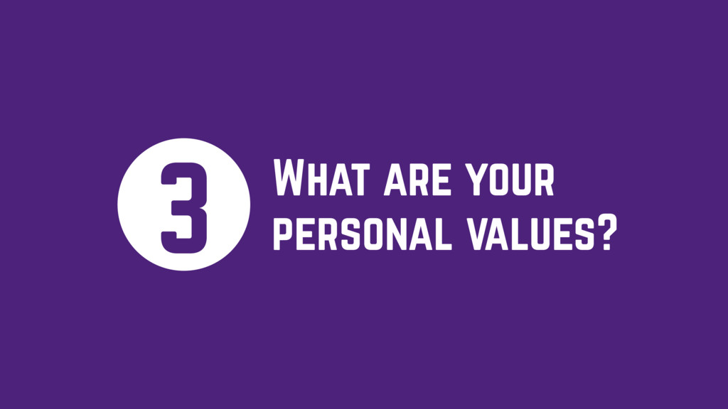 What are your personal values? 3