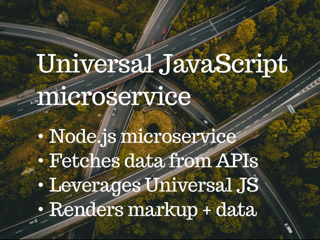Universal JavaScript microservice • Node.js mic...