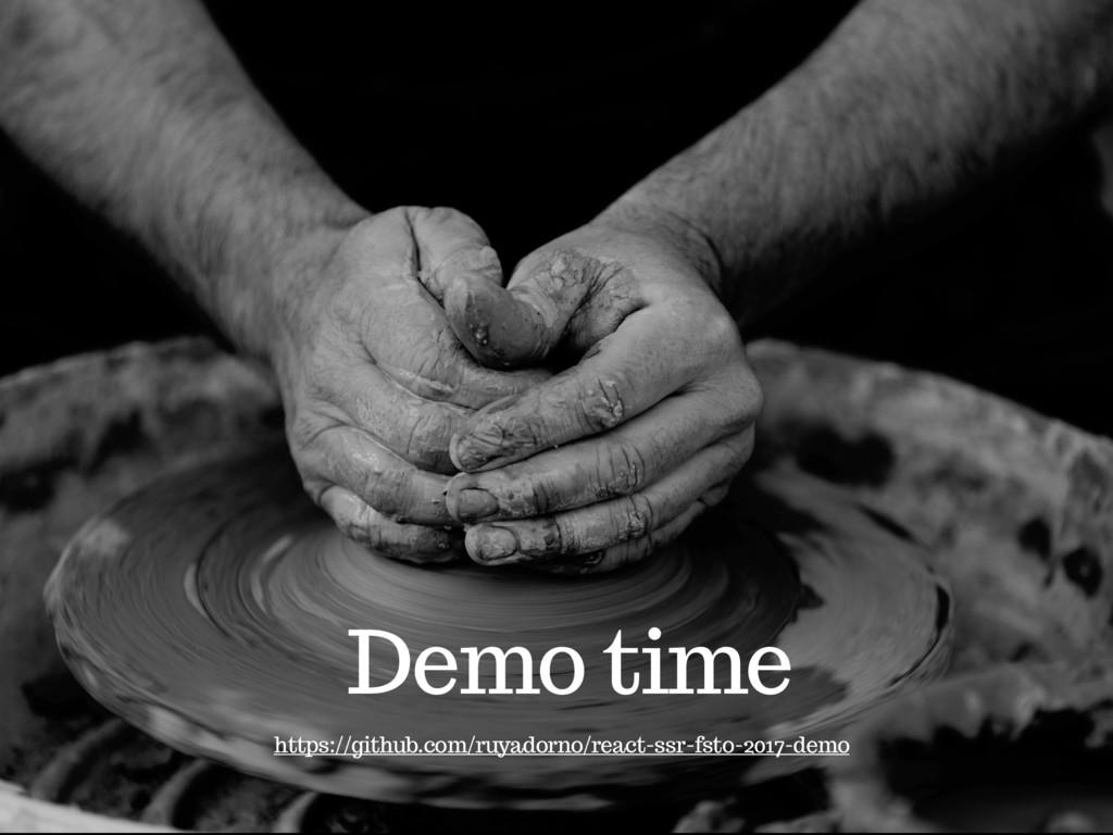 Demo time https://github.com/ruyadorno/react-ss...