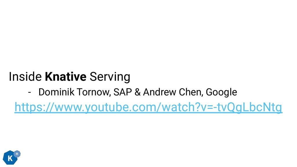 Inside Knative Serving - Dominik Tornow, SAP & ...