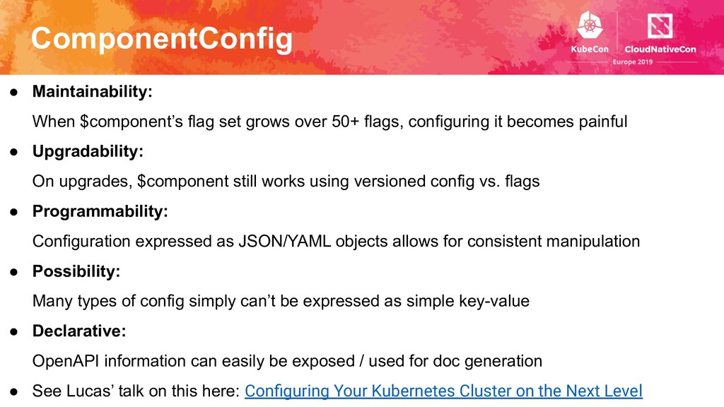 ComponentConfig ● Maintainability: When $compon...