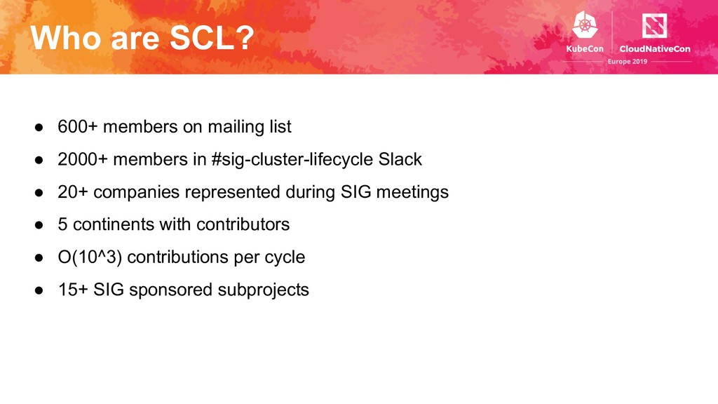 Who are SCL? ● 600+ members on mailing list ● 2...
