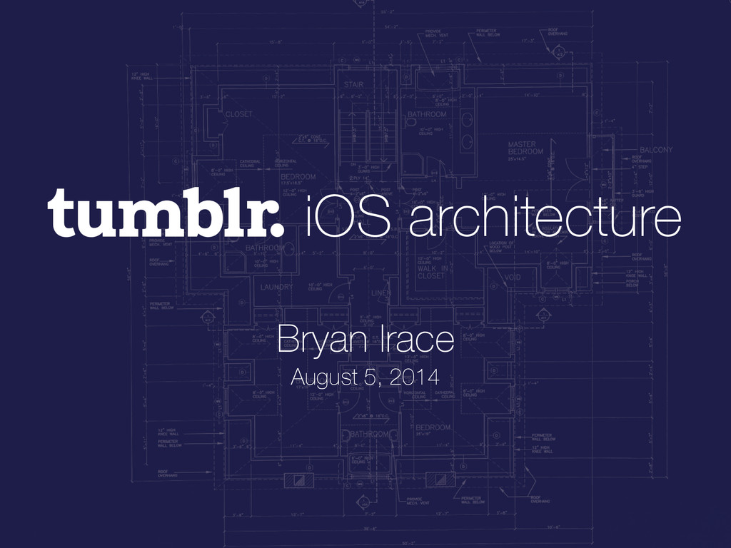 iOS architecture Bryan Irace August 5, 2014